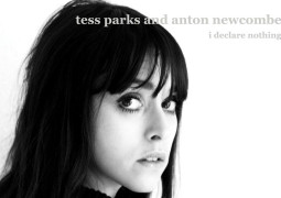 Tess Parks & Anton Newcombe – I Declare Nothing